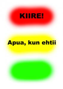 """A4-paperi, jossa liikennevalot punainen, keltainen, vihreä. Punaisella taustalla teksti """"KIIRE!"""", keltaisella """"Apua, kun ehtii"""", vihreässä ei tekstiä."""